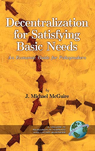 Decentralization for Satisfying Basic Needs: An Economic Guide for Policymakers