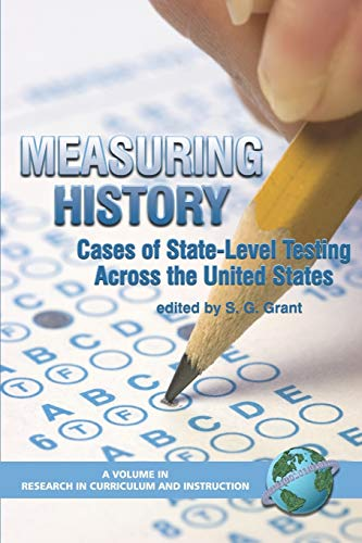 9781593114794: Measuring History: Cases of State-Level Testing Across the United States (Research in Curriculum and Instruction)