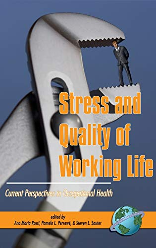 Stress and Quality of Working Life Current Perspectives in Occupational Health: International ...