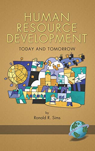 Human Resource Development: Today and Tomorrow (Hc): Ronald R. Sims