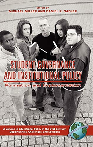 Student Governance and Institutional Policy: Formation and Implementation (Hc): Michael T. Miller