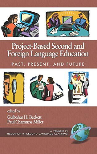 9781593115067: Project-Based Second and Foreign Language Education: Past, Present, and Future (HC) (Research in Second Language Learning)