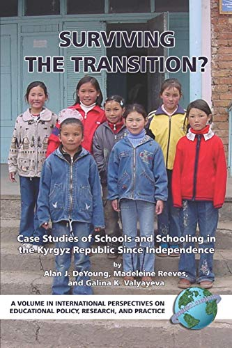 Surviving the Transition? Case Studies of Schools and Schooling in the Kyrgyz Republic Since ...