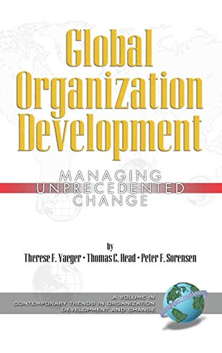 9781593115609: Global Organization Development: Managing Unprecedented Change (Hc) (Contemporary Trends in Organization Development and Change)