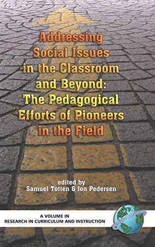 Addressing Social Issues in the Classroom and Beyond: The Pedagogical Efforts of Pioneers in the ...