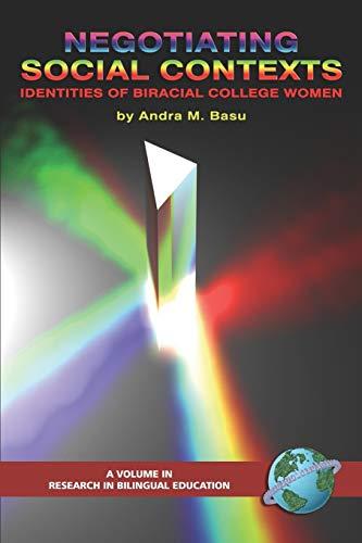 9781593115968: Negotiating Social Contexts: Identities of Biracial College Women (PB) (Research in Bilingual Education)