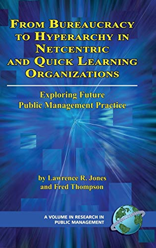 From Bureaucracy to Hyperarchy in Netcentric and Quick Learning Organizations Exploring Future ...