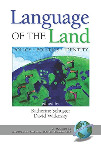 Language of the Land: Policy, Politics, Identity (PB) (Studies in the History of Education): ...