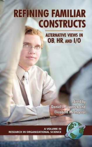 Refining Familiar Constructs: Alternative Views in OB, HR, and I/O (Hardback)