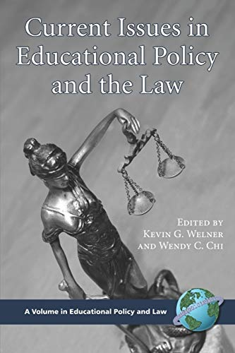 9781593116569: Current Issues in Educational Policy and the Law (Educational Policy and Law)