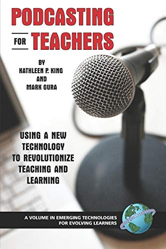 9781593116583: Podcasting for Teachers: Using a New Technology to Revolutionize Teaching and Learning