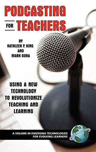 9781593116590: Podcasting for Teachers: Using a New Technology to Revolutionize Teaching and Learning