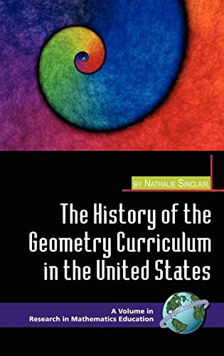 The History of the Geometry Curriculum in the United States (Hc): Nathalie Sinclair