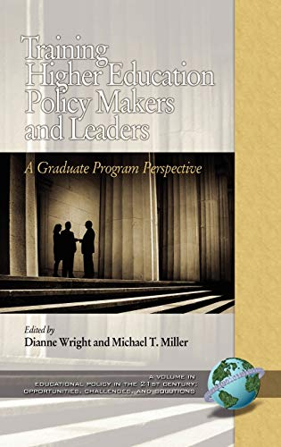 9781593117573: Training Higher Education Policy Makers and Leaders: A Graduate Program Perspective (Hc) (Educational Policy in the 21st Century)