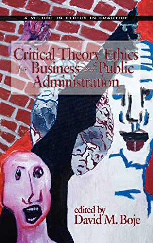 Critical Theory Ethics for Business and Public Administration (Hardback)