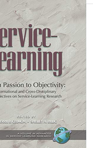 From Passion to Objectivity: International and Cross-Disciplinary Perspectives on Service-Learning ...