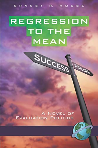 9781593118495: Regression to the Mean: A Novel of Evaluation Politics