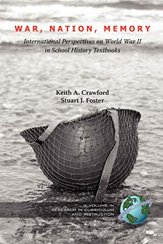 9781593118518: War, Nation, Memory: International Perspectives on World War II in School History Textbooks (Research in Curriculum and Instruction)