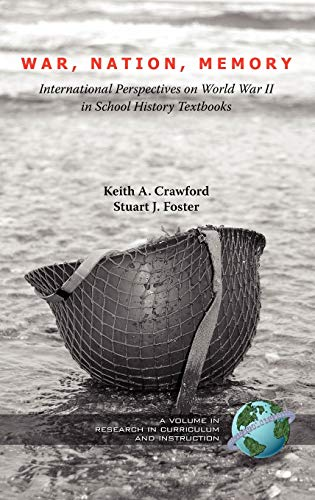 9781593118525: War, Nation, Memory: International Perspectives on World War II in School History Textbooks (Hc) (Research in Curriculum and Instruction)