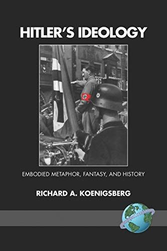 9781593118563: Hitler's Ideology: Embodied Metaphor, Fantasy, and History (PB)