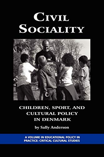 Civil Sociality: Children, Sport, and Cultural Policy in Denmark (PB): Sally Anderson