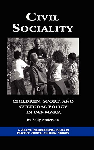 Civil Sociality: Children, Sport, and Cultural Policy in Denmark (Hardback): Sally Anderson