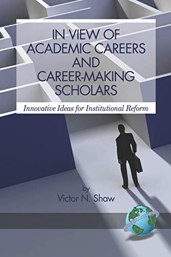 9781593118853: In View of Academic Careers and Career-Making Scholars: Innovative Ideas for Institutional Reform