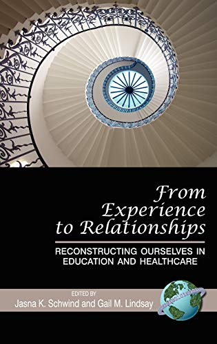 9781593118952: From Experience to Relationships: Reconstructing Ourselves in Education and Healthcare (Hc)