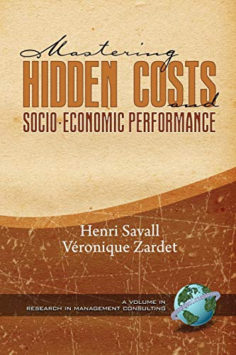 9781593119072: Mastering Hidden Costs and Socio-Economic Performance (Research in Management Consulting)