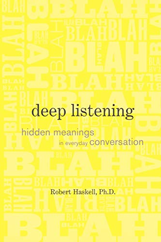 9781593119171: Deep Listening: Hidden Meanings in Everyday Conversation