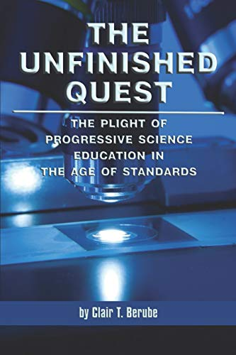 9781593119287: The Unfinished Quest: The Plight of Progressive Science Education