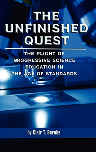 9781593119294: The Unfinished Quest: The Plight of Progressive Science Education in the Age of Standards (Hc)