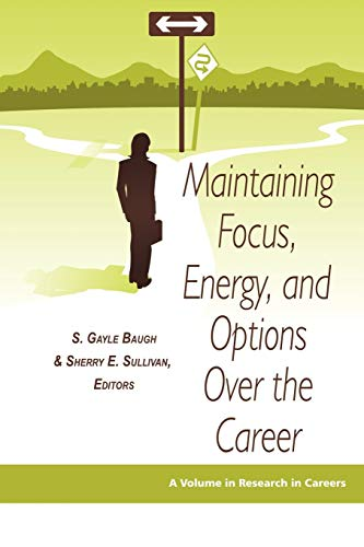 9781593119577: Maintaining Focus, Energy, and Options Over the Career (Research in Careers) (v. 1)