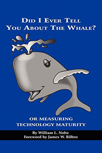 9781593119638: Did I Ever Tell You about the Whale?: or Measuring Technology Maturity (NA)