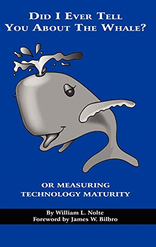 9781593119645: Did I Ever Tell You about the Whale? or Measuring Technology Maturity (Hc)