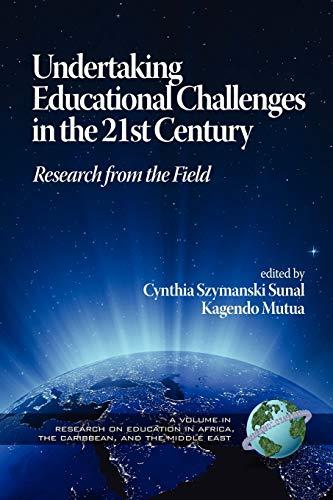Undertaking Educational Challenges in the 21st Century: Sunal, Cynthia Szymanski