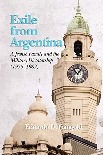 9781593119942: Exile from Argentina: A Jewish Family and the Military Dictatorship (1976 1983) (PB)