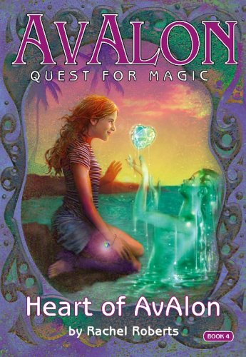 9781593150136: The Heart of Avalon (Avalon Quest for Magic)