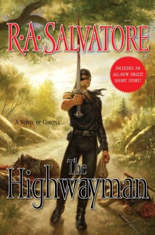 The Highwayman: A Novel of Corona: Salvatore, R. A.