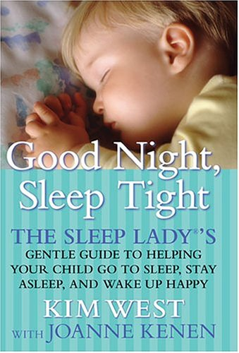 9781593150259: Good Night, Sleep Tight: The Sleep Lady's Gentle Guide to Helping Your Child Go to Sleep, Stay Asleep and Wake Up Happy