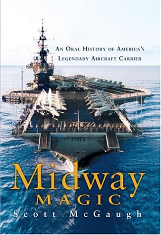 9781593150273: Midway Magic: An Oral History of America's Legendary Aircraft Carrier
