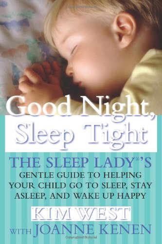 9781593153564: Good Night, Sleep Tight: The Sleep Lady's Gentle Guide to Helping Your Child Go to Sleep, Stay Asleep, and Wake Up Happy