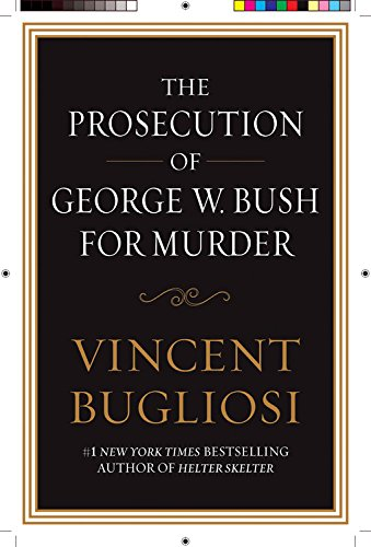 9781593154813: The Prosecution of George W. Bush for Murder