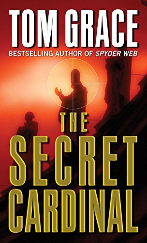 The Secret Cardinal (A Nolan Kilkenny Adventure): Grace, Tom
