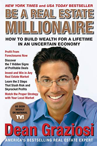 Be a Real Estate Millionaire: How to: Dean Graziosi