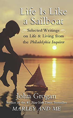 9781593155698: Life is Like a Sailboat: Selected Writings on Life and Living from The Philadelphia Inquirer