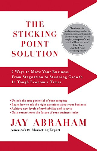 9781593155759: The Sticking Point Solution: 9 Ways to Move Your Business from Stagnation to Stunning Growth In Tough Economic Times