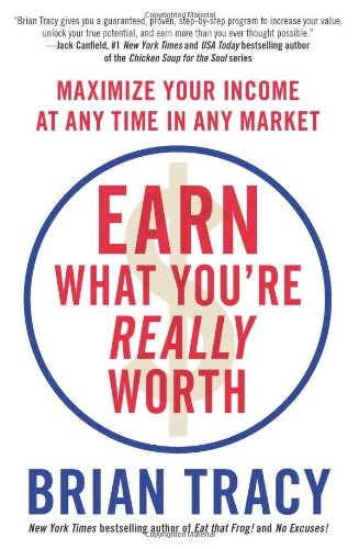 9781593156305: Earn What You're Really Worth: Maximize Your Income at Any Time in Any Market