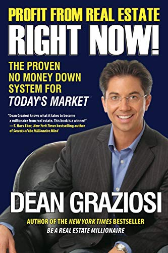 Profit From Real Estate Right Now!: The: Dean Graziosi