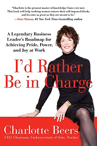9781593156824: I'd Rather Be in Charge: A Legendary Business Leader's Roadmap for Achieving Pride, Power, and Joy at Work